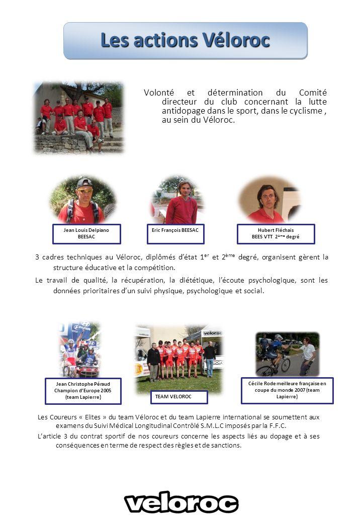 Volonté et détermination du Comité directeur du club concernant la lutte antidopage dans le sport, dans le cyclisme, au sein du Véloroc. 3 cadres tech