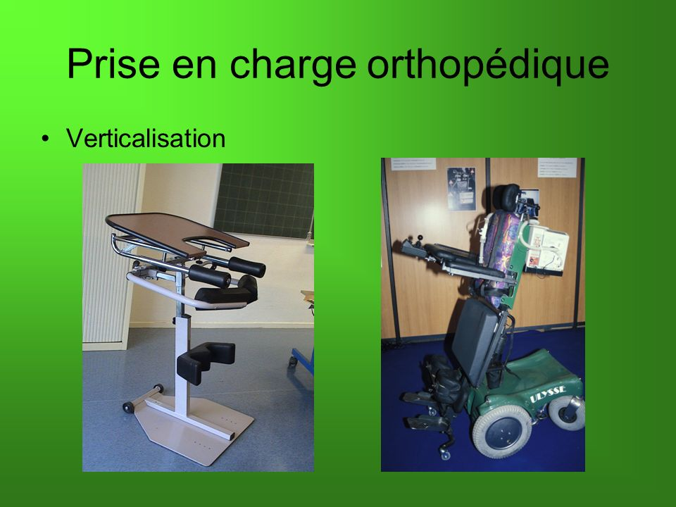 Prise en charge orthopédique Verticalisation