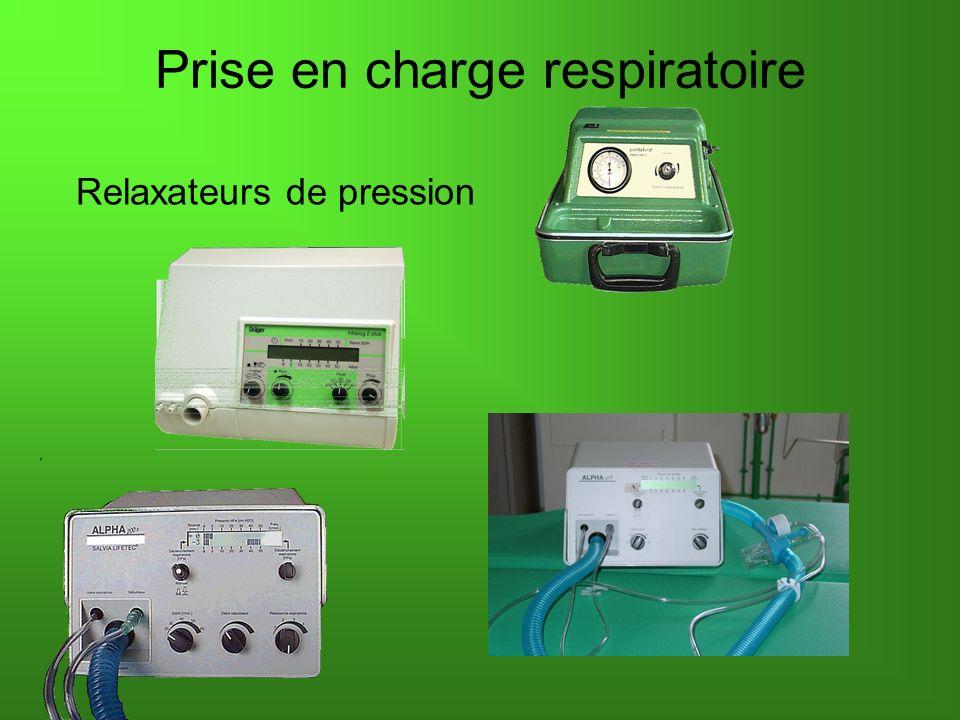 Prise en charge respiratoire Relaxateurs de pression