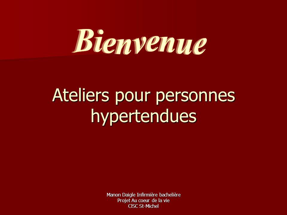 Manon Daigle Infirmière bachelière Projet Au coeur de la vie ClSC St-Michel Ateliers pour personnes hypertendues