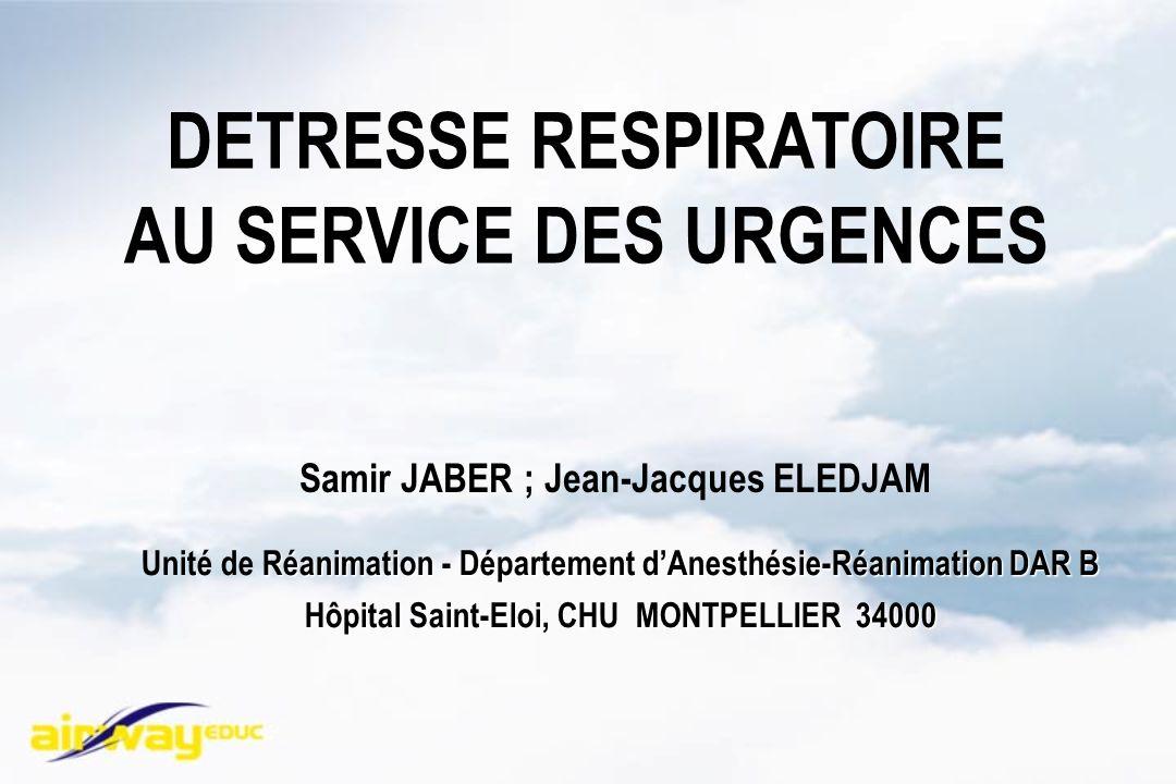 DETRESSE RESPIRATOIRE AU SERVICE DES URGENCES Réanimation - Département dAnesthésie-Réanimation DAR B Unité de Réanimation - Département dAnesthésie-R