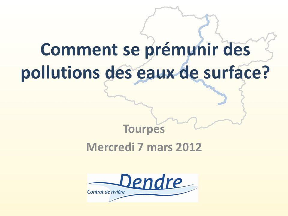 Comment se prémunir des pollutions des eaux de surface? Tourpes Mercredi 7 mars 2012
