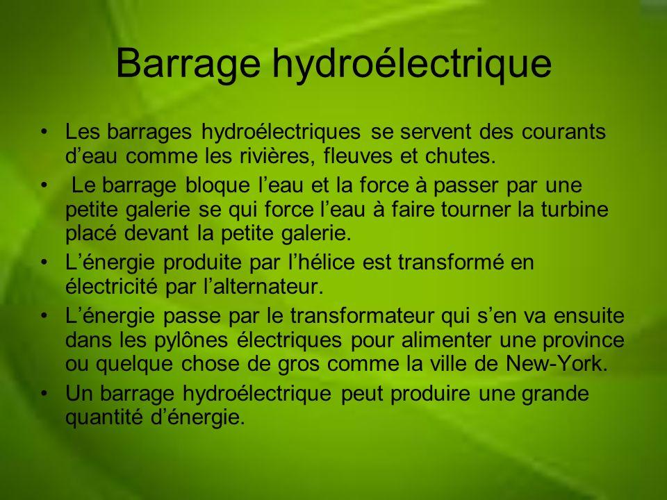 Barrage hydroélectrique Les barrages hydroélectriques se servent des courants deau comme les rivières, fleuves et chutes. Le barrage bloque leau et la