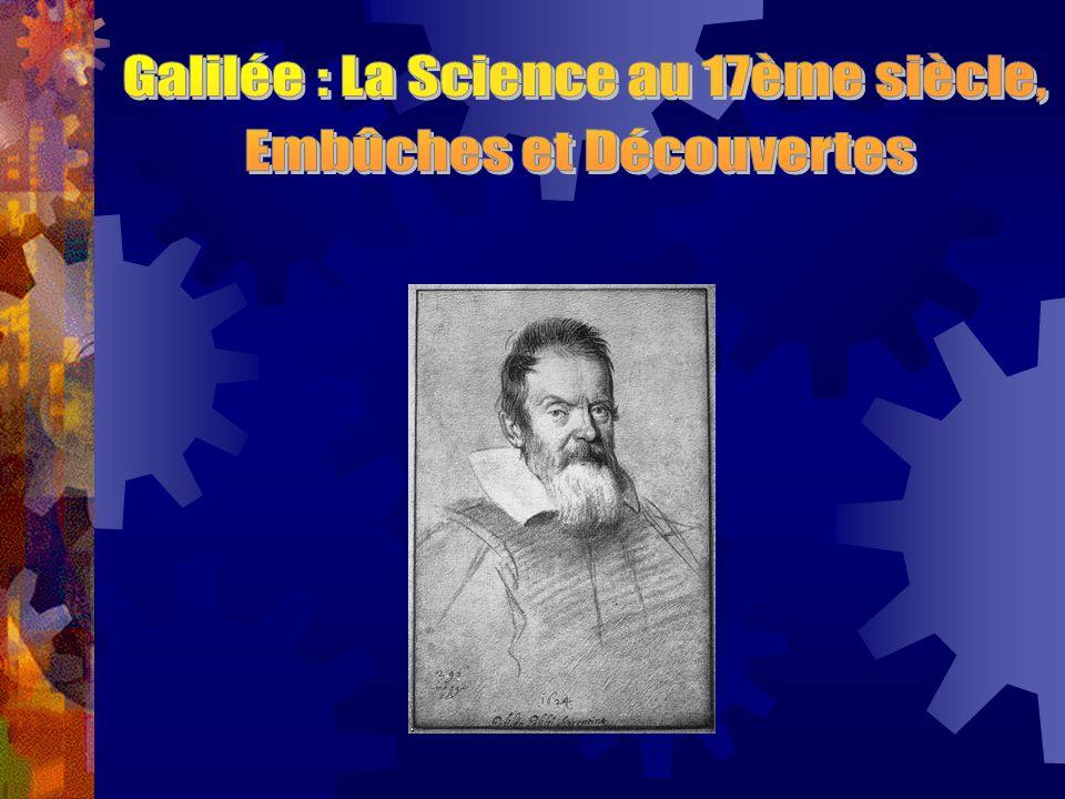 La maladie Dès 1632 Galilée commence à perdre la vue (68 ans) Le « Dialogue concernant les deux grands systèmes » est publié en 1633 (février)