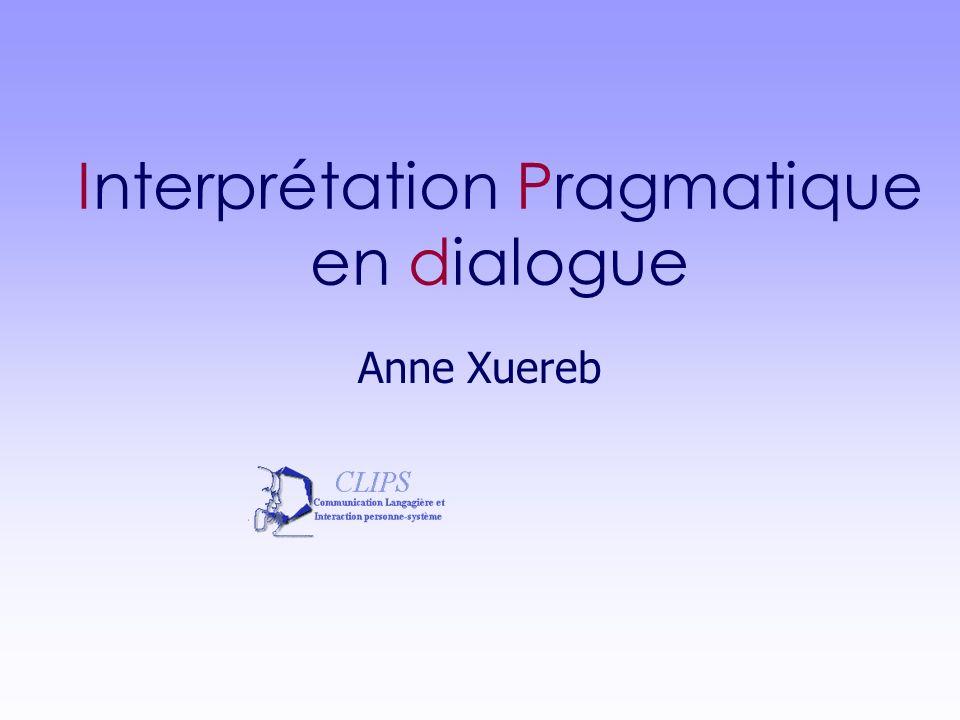 Interprétation Pragmatique en dialogue Anne Xuereb