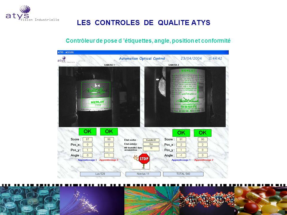 LES CONTROLES DE QUALITE ATYS Contrôleur de pose d étiquettes, angle, position et conformité
