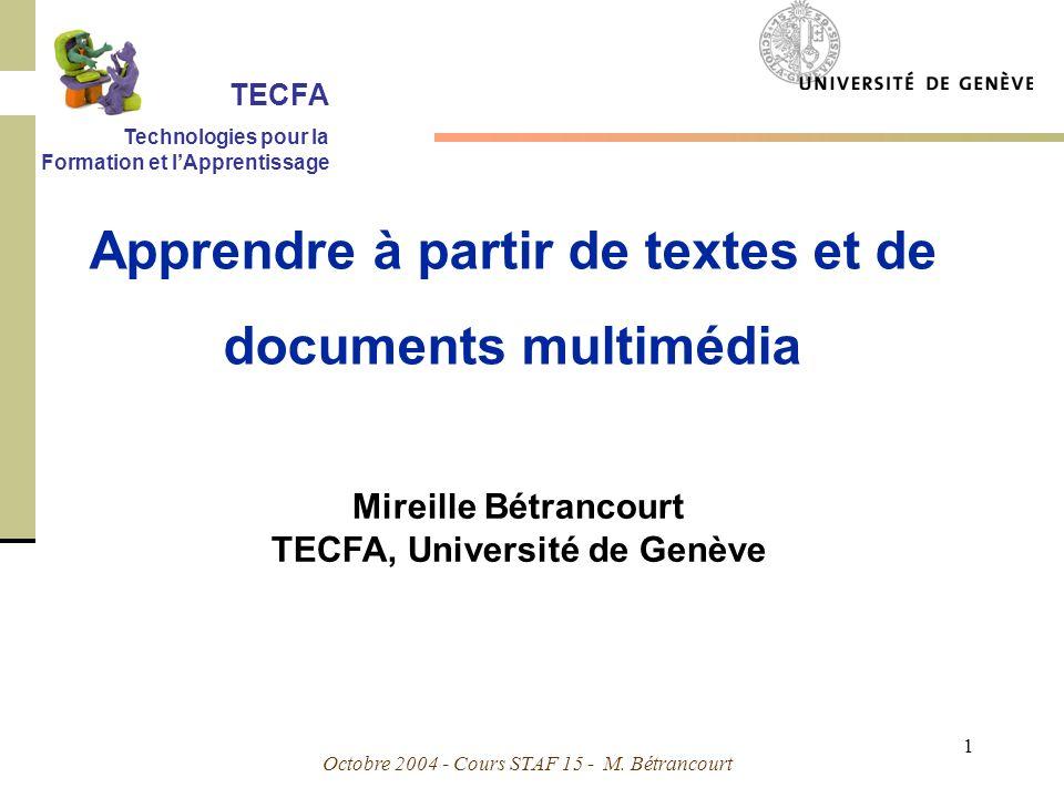 Octobre 2004 - Cours STAF 15 - M. Bétrancourt 2 Quest-ce apprendre au sens cognitif du terme ?