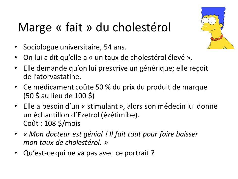 Marge « fait » du cholestérol Sociologue universitaire, 54 ans.