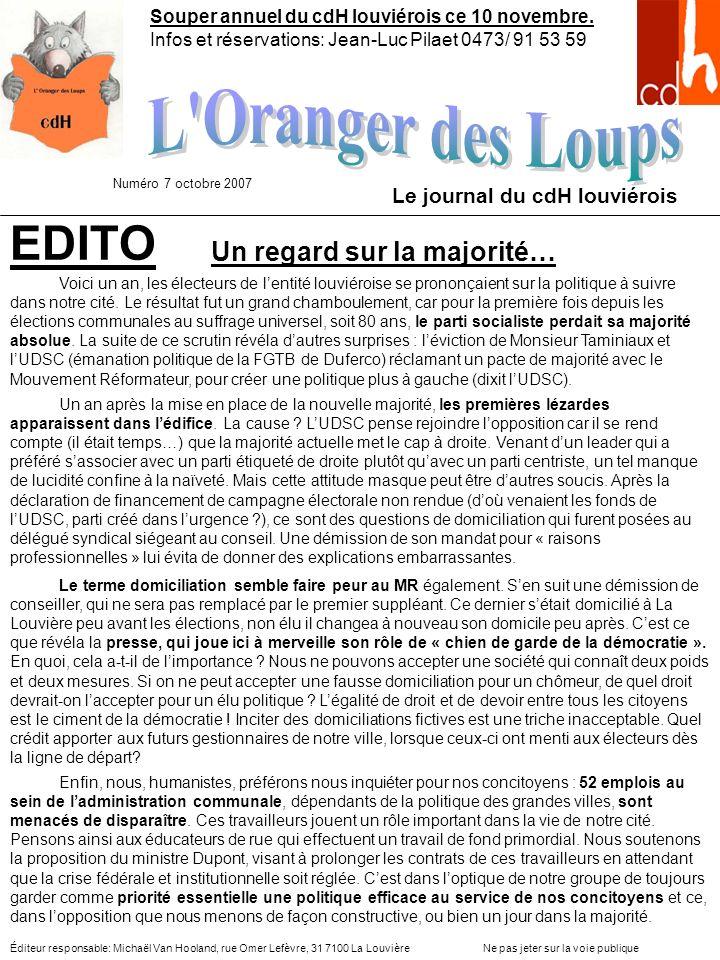 EDITO Le journal du cdH louviérois Éditeur responsable: Michaël Van Hooland, rue Omer Lefèvre, 31 7100 La Louvière Ne pas jeter sur la voie publique N