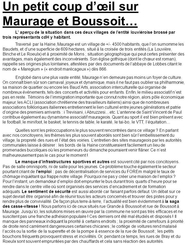 Un petit coup dœil sur Maurage et Boussoit… L aperçu de la situation dans ces deux villages de lentité louviéroise brossé par trois représentants cdH