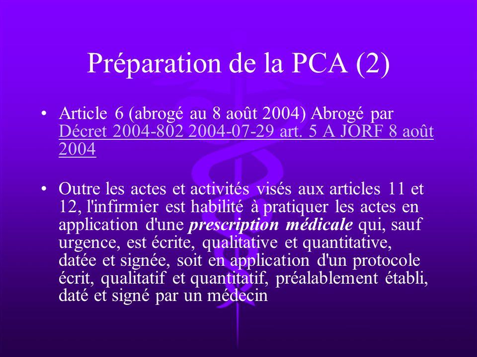 Préparation de la PCA (2) Article 6 (abrogé au 8 août 2004) Abrogé par Décret 2004-802 2004-07-29 art. 5 A JORF 8 août 2004 Décret 2004-802 2004-07-29