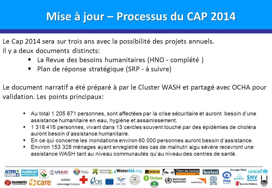 Groupe Pivot ADDA Mise à jour – Processus du CAP 2014 Le Cap 2014 sera sur trois ans avec la possibilité des projets annuels.