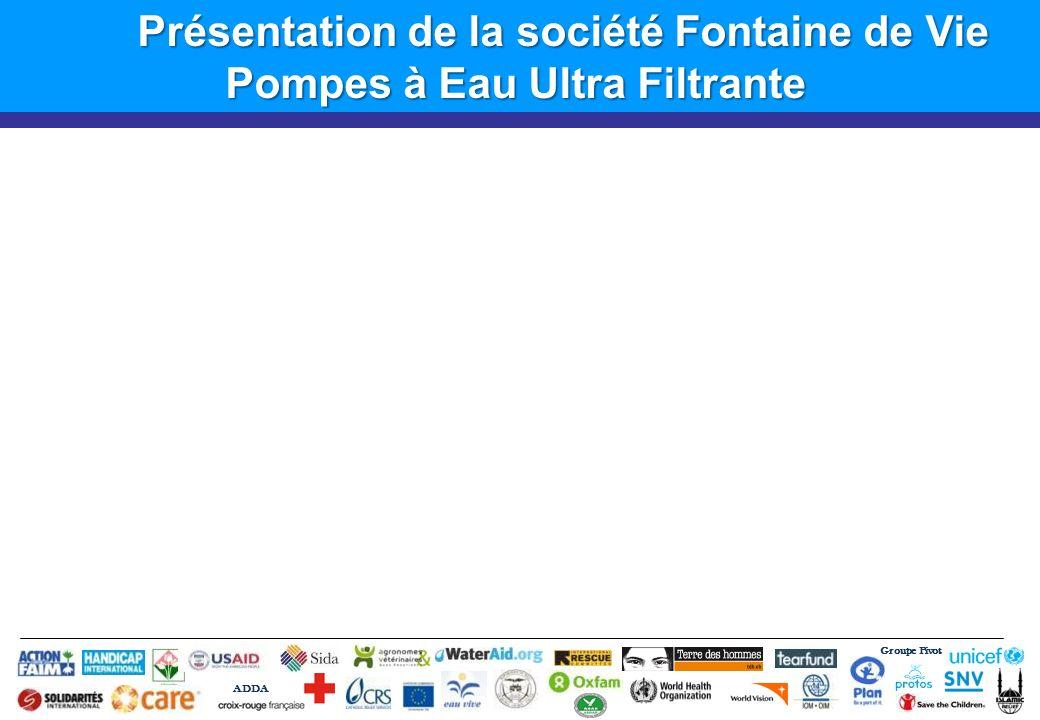 Groupe Pivot ADDA Présentation de la société Fontaine de Vie Pompes à Eau Ultra Filtrante