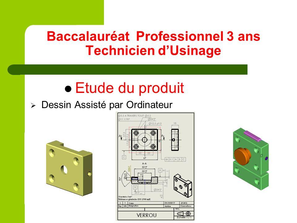Baccalauréat Professionnel 3 ans Technicien dUsinage Etude du produit Dessin Assisté par Ordinateur