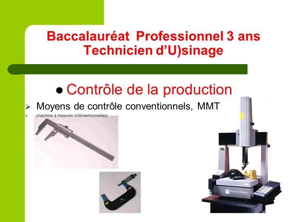Baccalauréat Professionnel 3 ans Technicien dU)sinage Contrôle de la production Moyens de contrôle conventionnels, MMT (machine à mesures tridimention