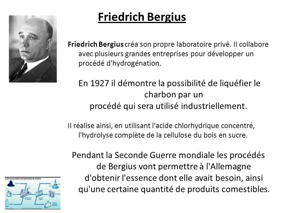 Friedrich Bergius Friedrich Bergius créa son propre laboratoire privé.