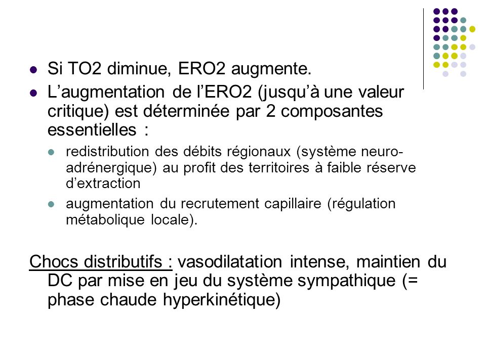 Si TO2 diminue, ERO2 augmente. Laugmentation de lERO2 (jusquà une valeur critique) est déterminée par 2 composantes essentielles : redistribution des