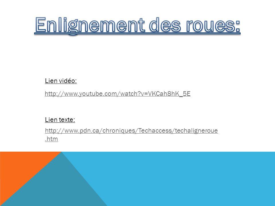 http://www.youtube.com/watch?v=VKCah8hK_5E http://www.pdn.ca/chroniques/Techaccess/techaligneroue.htm Lien texte: Lien vidéo: