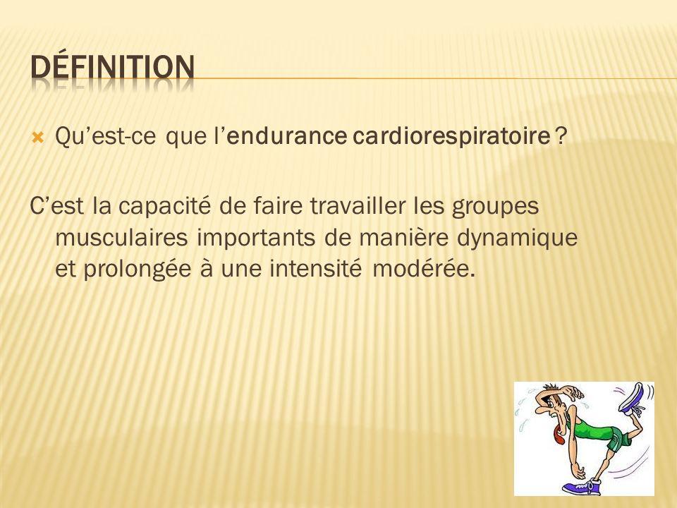 La capacité de lorganisme à soutenir un effort durant une période prolongée dépend directement de la santé cardiorespiratoire.
