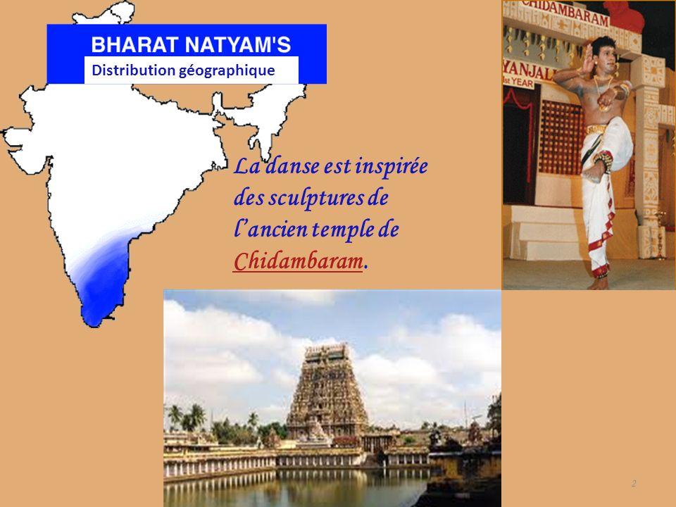 2 La danse est inspirée des sculptures de lancien temple de Chidambaram. Chidambaram Distribution géographique