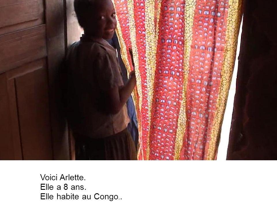 Voici Arlette. Elle a 8 ans. Elle habite au Congo..