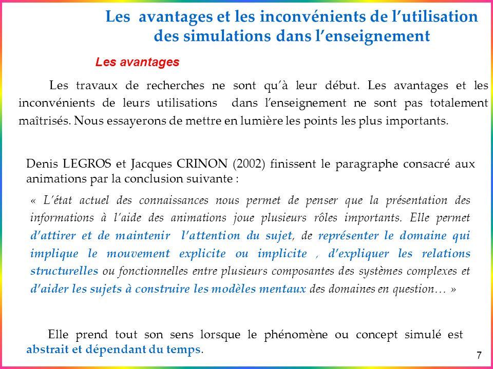Exemples Avantages & Inconvénients des simulations Différence entre Simulation & Animation Les Simulations en physique & en Didactique Lanalogie 7 Les