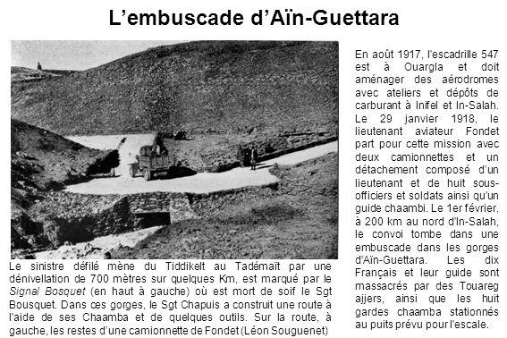 En août 1917, l'escadrille 547 est à Ouargla et doit aménager des aérodromes avec ateliers et dépôts de carburant à Inifel et In-Salah. Le 29 janvier