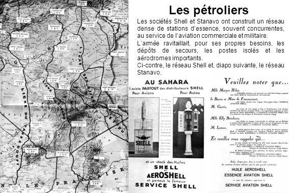Les sociétés Shell et Stanavo ont construit un réseau dense de stations dessence, souvent concurrentes, au service de laviation commerciale et militai