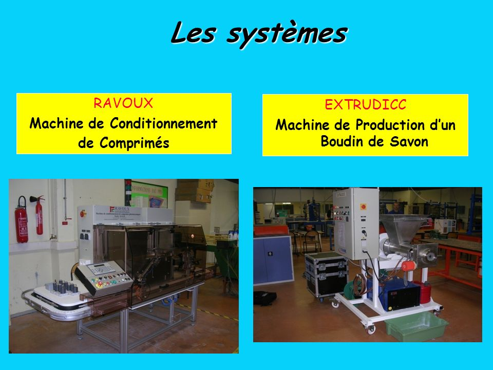 RAVOUX Machine de Conditionnement de Comprimés EXTRUDICC Machine de Production dun Boudin de Savon Les systèmes