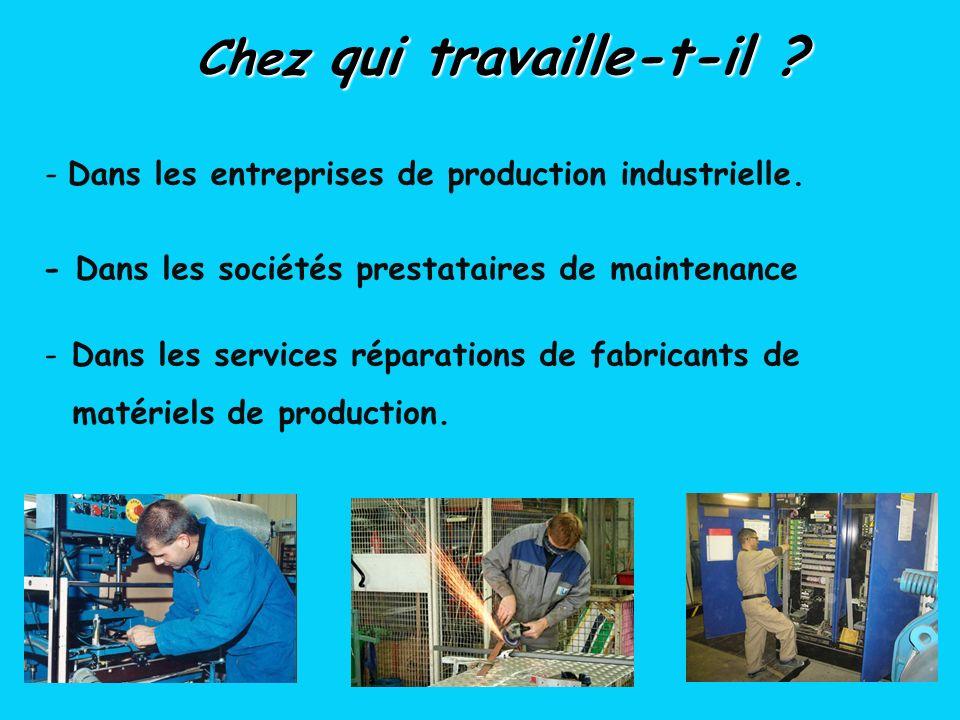 Chez qui travaille-t-il .- Dans les entreprises de production industrielle.