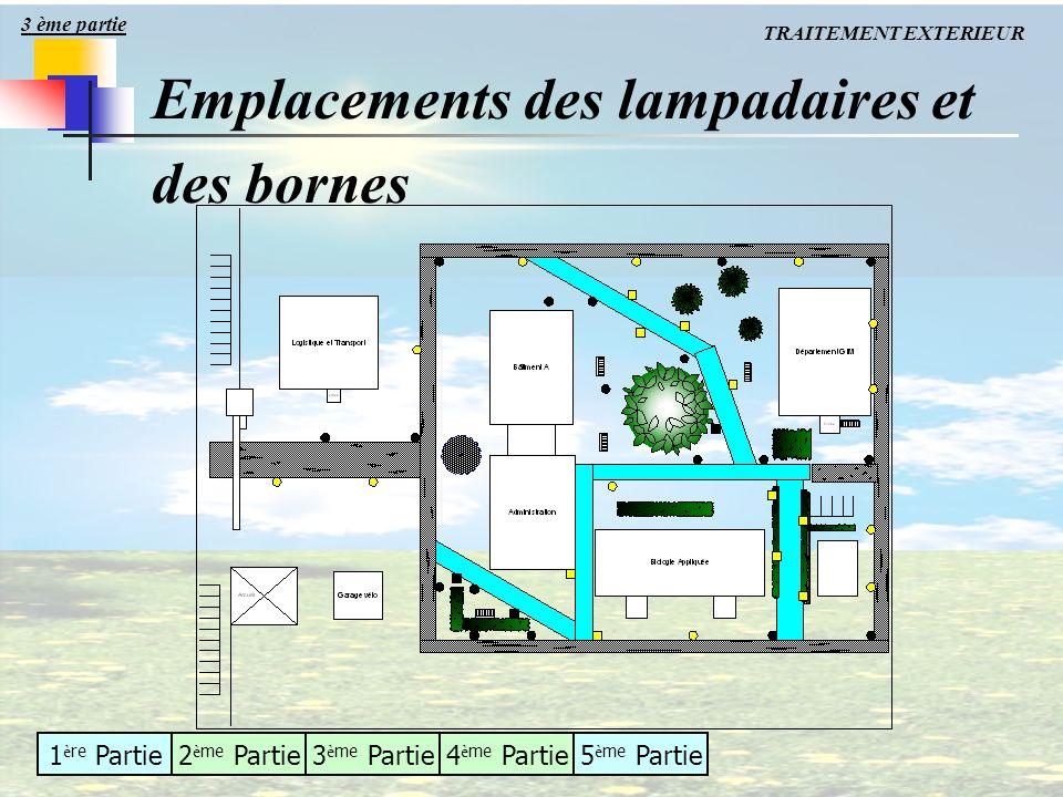 1 è re Partie2 è me Partie3 è me Partie4 è me Partie5 è me Partie TRAITEMENT EXTERIEUR Emplacements des lampadaires et des bornes 3 ème partie