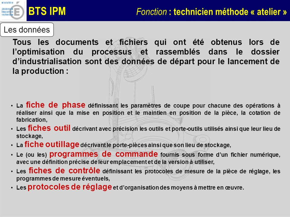 BTS IPM Fonction : technicien méthode « atelier » Les réglages à effectuer Les réglages effectués sont : Modification de la jauge de rayon de loutil de finition du profil intérieur, Modification de la position du sous-programme stries2 (stries verticales), Modification de la jauge de diamètre de loutil à strier, Modification de la jauge de longueur de loutil réalisant le lamage, Modification de la position des sous-programme appui_1 et appui_2 (surfaçage des deux faces dappui striées), Modification de la position du sous-programme dessus (surfaçage du dessus de la pièce),...