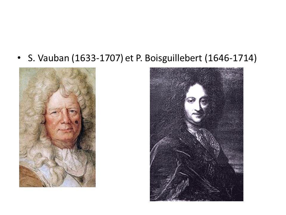 S. Vauban (1633-1707) et P. Boisguillebert (1646-1714)