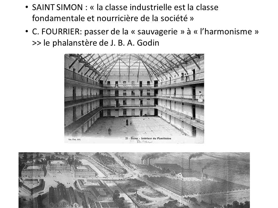 SAINT SIMON : « la classe industrielle est la classe fondamentale et nourricière de la société » C.