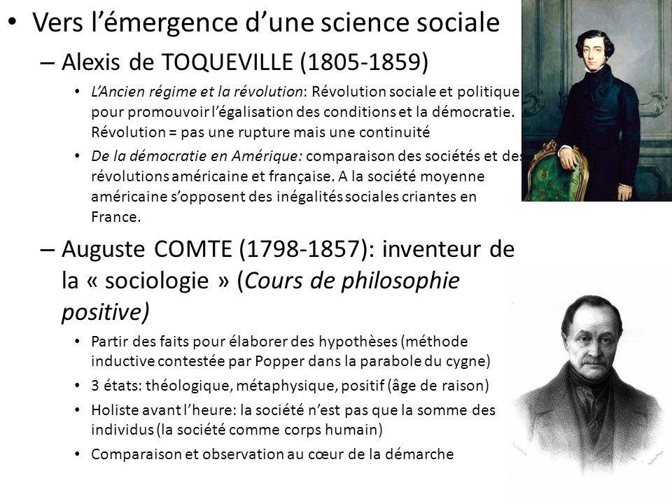 Vers lémergence dune science sociale – Alexis de TOQUEVILLE (1805-1859) LAncien régime et la révolution: Révolution sociale et politique pour promouvoir légalisation des conditions et la démocratie.