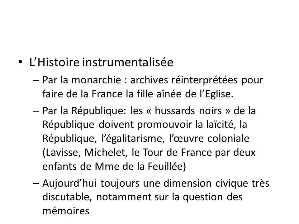 LHistoire instrumentalisée – Par la monarchie : archives réinterprétées pour faire de la France la fille aînée de lEglise.