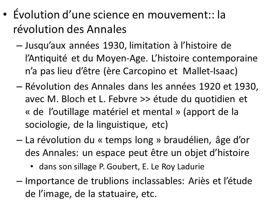Évolution dune science en mouvement:: la révolution des Annales – Jusquaux années 1930, limitation à lhistoire de lAntiquité et du Moyen-Age.