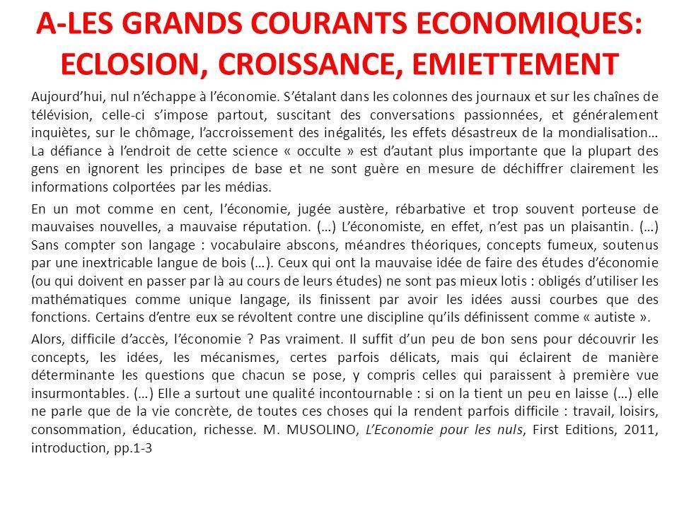 A-LES GRANDS COURANTS ECONOMIQUES: ECLOSION, CROISSANCE, EMIETTEMENT Aujourdhui, nul néchappe à léconomie.