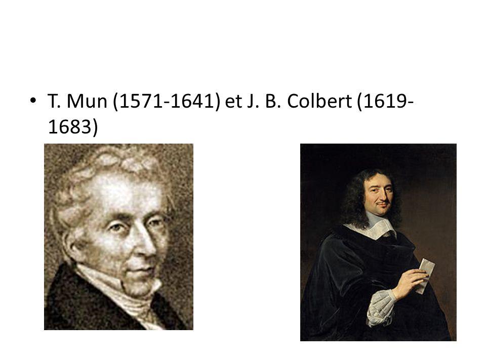 T. Mun (1571-1641) et J. B. Colbert (1619- 1683)