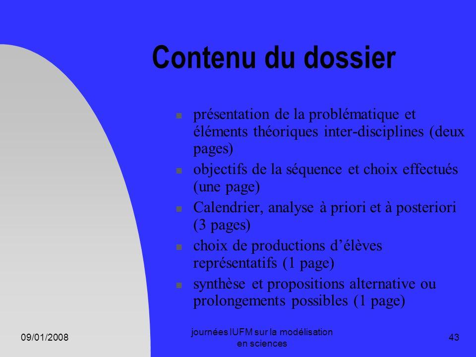 09/01/2008 journées IUFM sur la modélisation en sciences 43 Contenu du dossier présentation de la problématique et éléments théoriques inter-disciplin