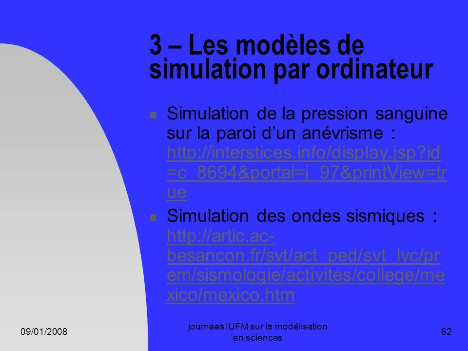 09/01/2008 journées IUFM sur la modélisation en sciences 62 3 – Les modèles de simulation par ordinateur Simulation de la pression sanguine sur la par