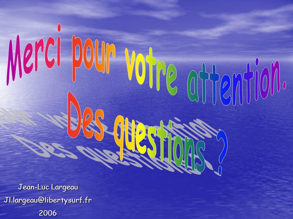 Jean-Luc Largeau Jl.largeau@libertysurf.fr2006