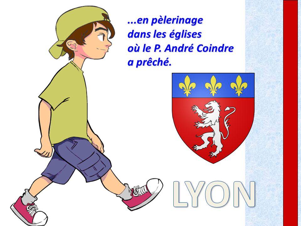 ...en pèlerinage dans les églises où le P. André Coindre a prêché.