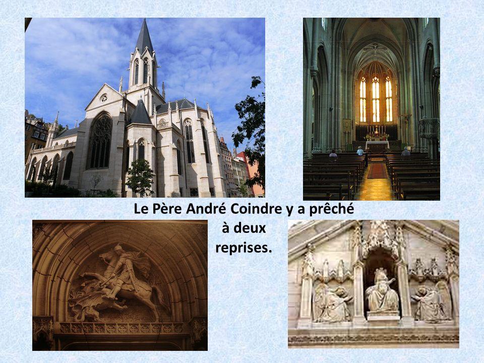 Le Père André Coindre y a prêché à deux reprises.
