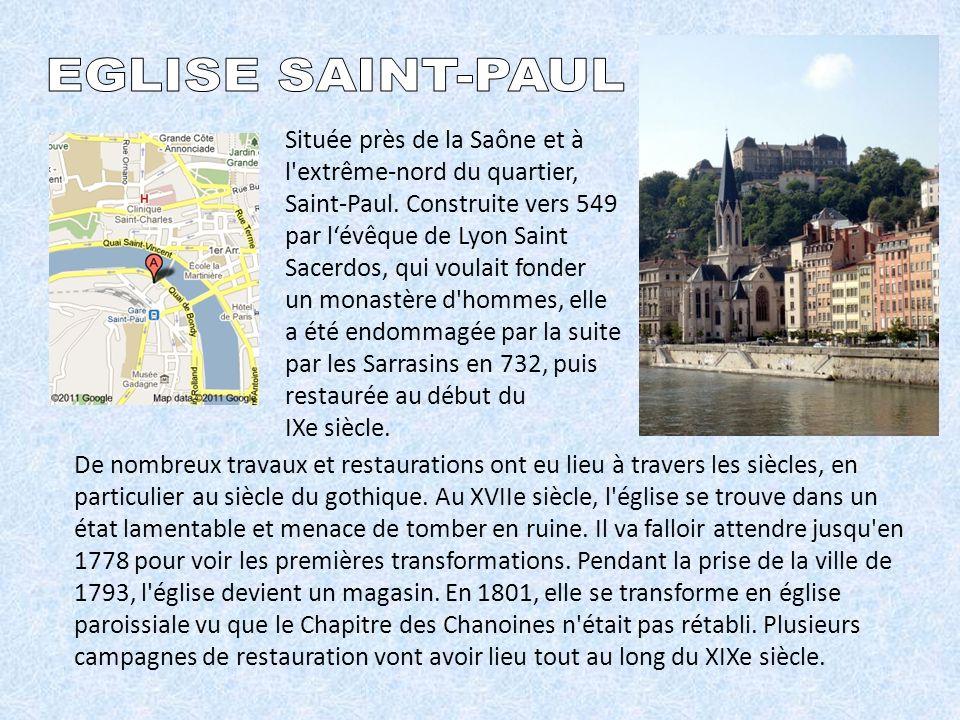 Située près de la Saône et à l extrême-nord du quartier, Saint-Paul.