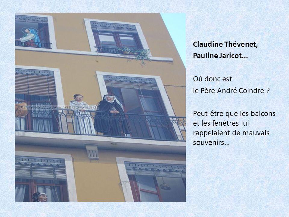 Claudine Thévenet, Pauline Jaricot... Où donc est le Père André Coindre .