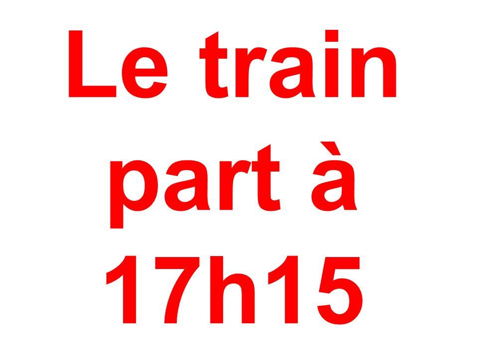 Le train part à 17h15