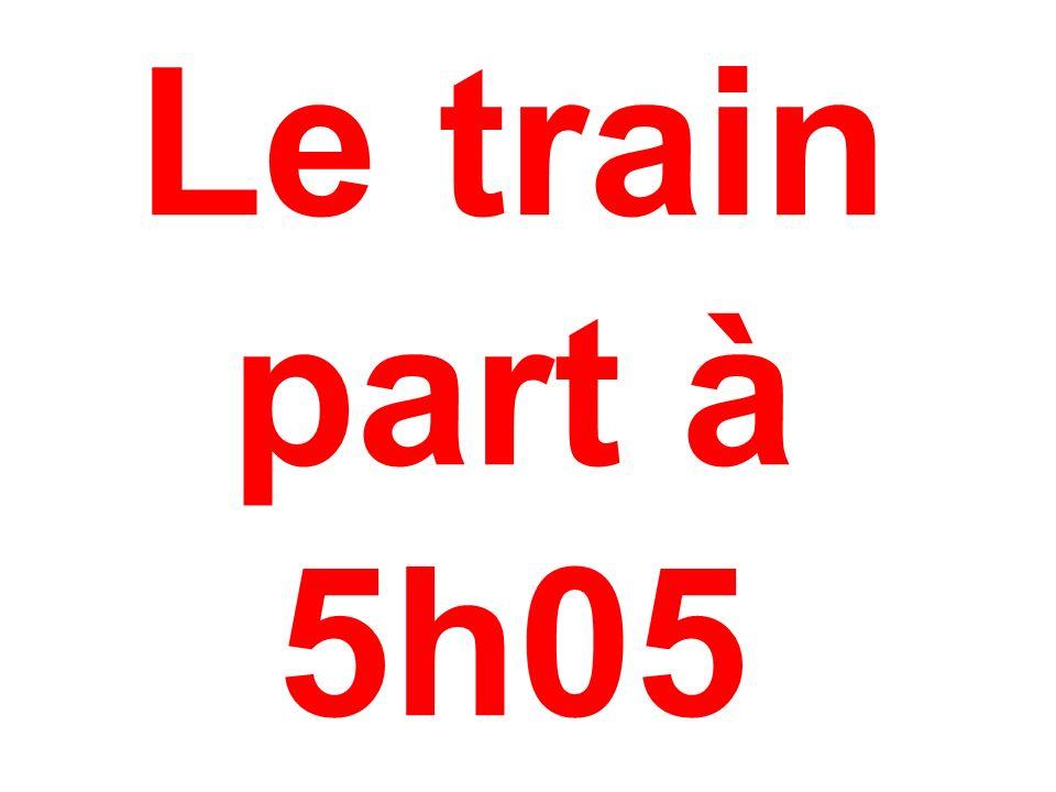 Le train part à 5h05