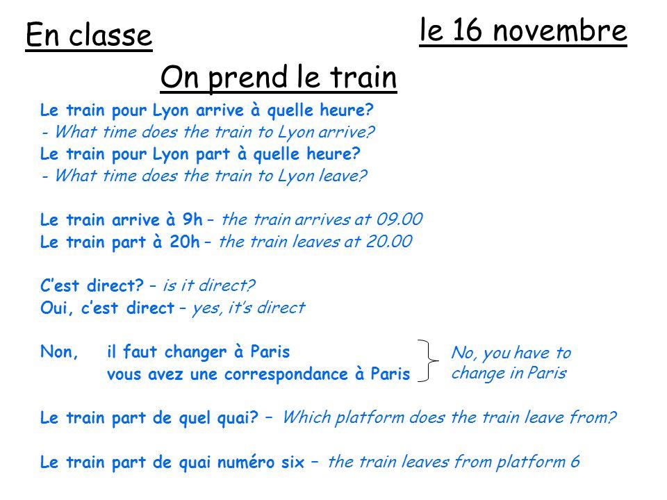 le 16 novembre Le train pour Lyon arrive à quelle heure.
