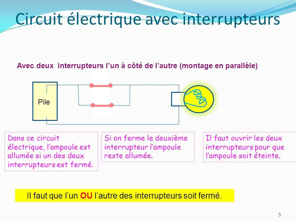 4 Circuit électrique avec interrupteurs Avec deux interrupteurs à la suite (montage en série) Dans ce circuit électrique, lampoule nest allumée que si